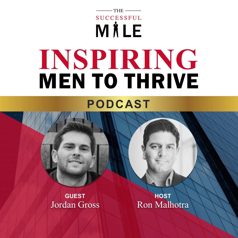 The Successful Male Podcast Jordan Gross