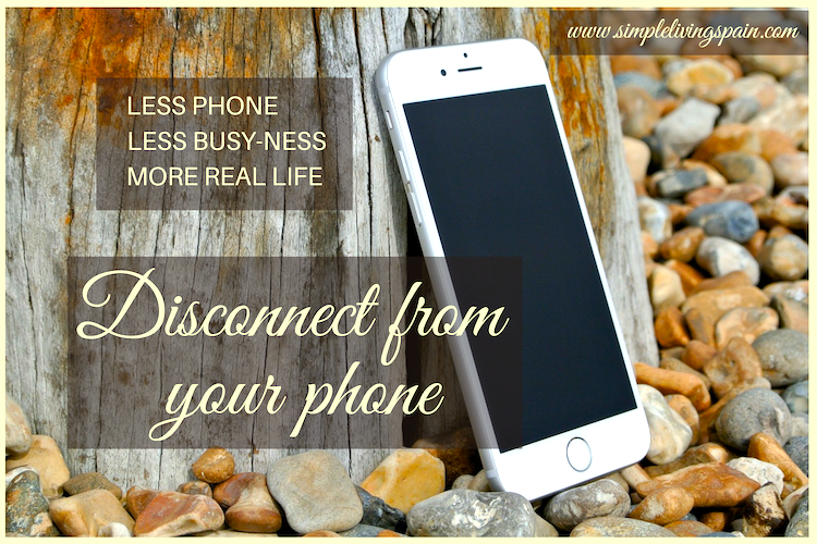 Disconnect from your phone | Simple Living in Spain