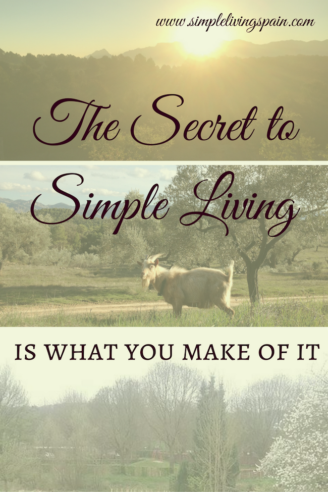 The Secret to Simple Living  | Simple Living in Spain