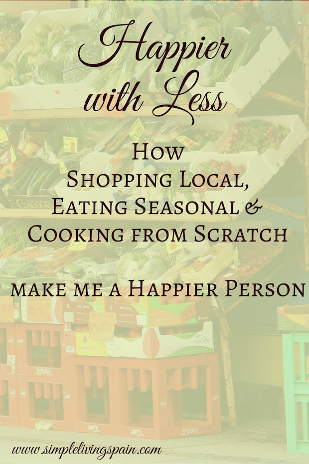 Shopping local, seasonal & cooking from scratch - and what it does to you | Simple Living in Spain