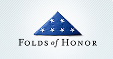 Folds of Honor    Since 2007, the Folds of Honor has carried forth this singular, noble mission. To stand in the financial gap of the more than one million dependents adversely affected by war, providing educational scholarships to the children and spouses of those killed or disabled while serving our nation.