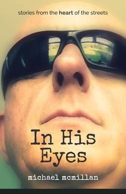 In His eyes by Michael McMillan