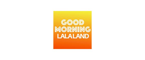 Goodmorninglalaland