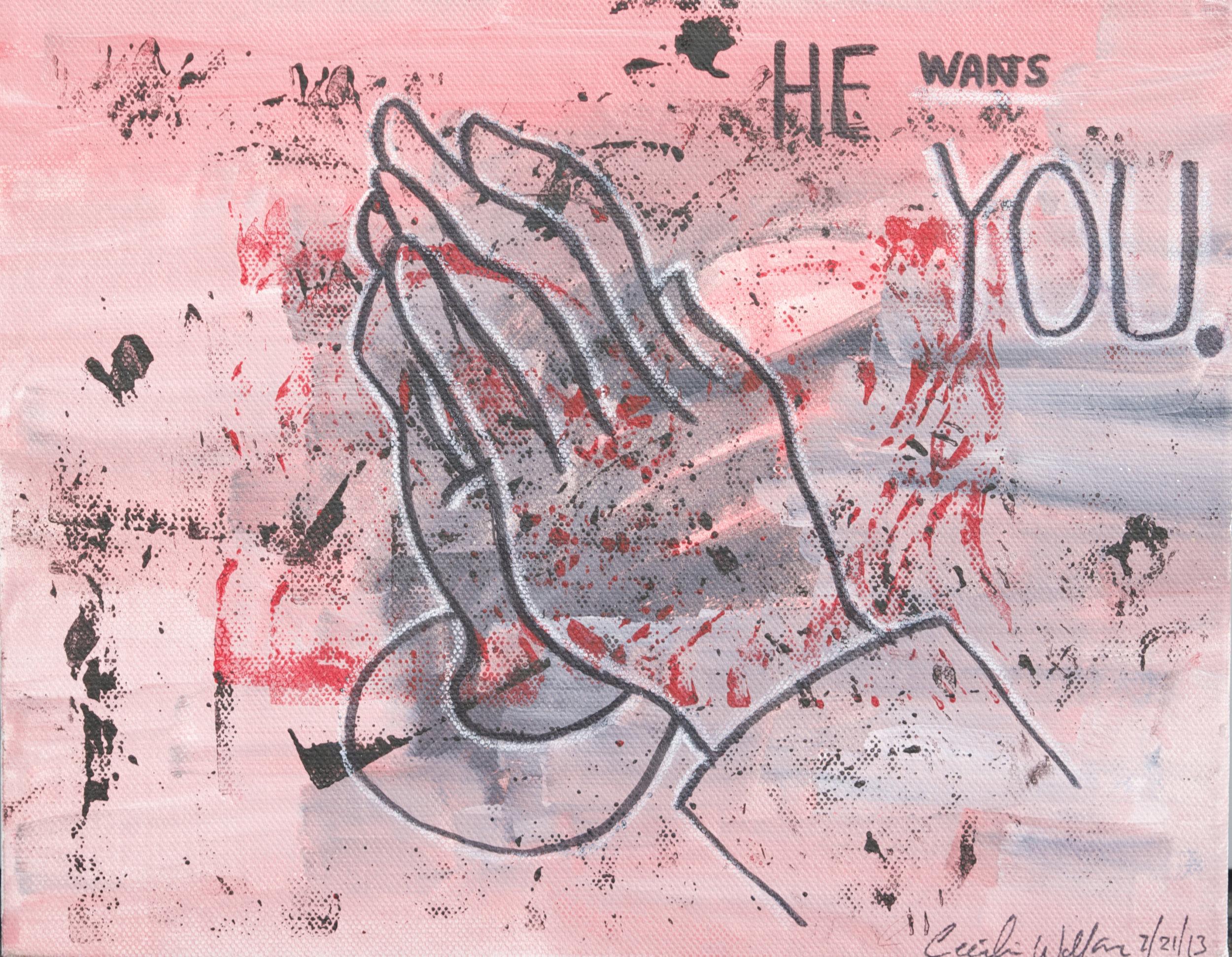 """""""HE WANTS YOU"""" 8x10 Acrylic on Canvas, $35"""