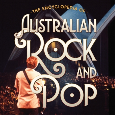 Encyclopedia of Australian Rock and Pop 2nd Edition