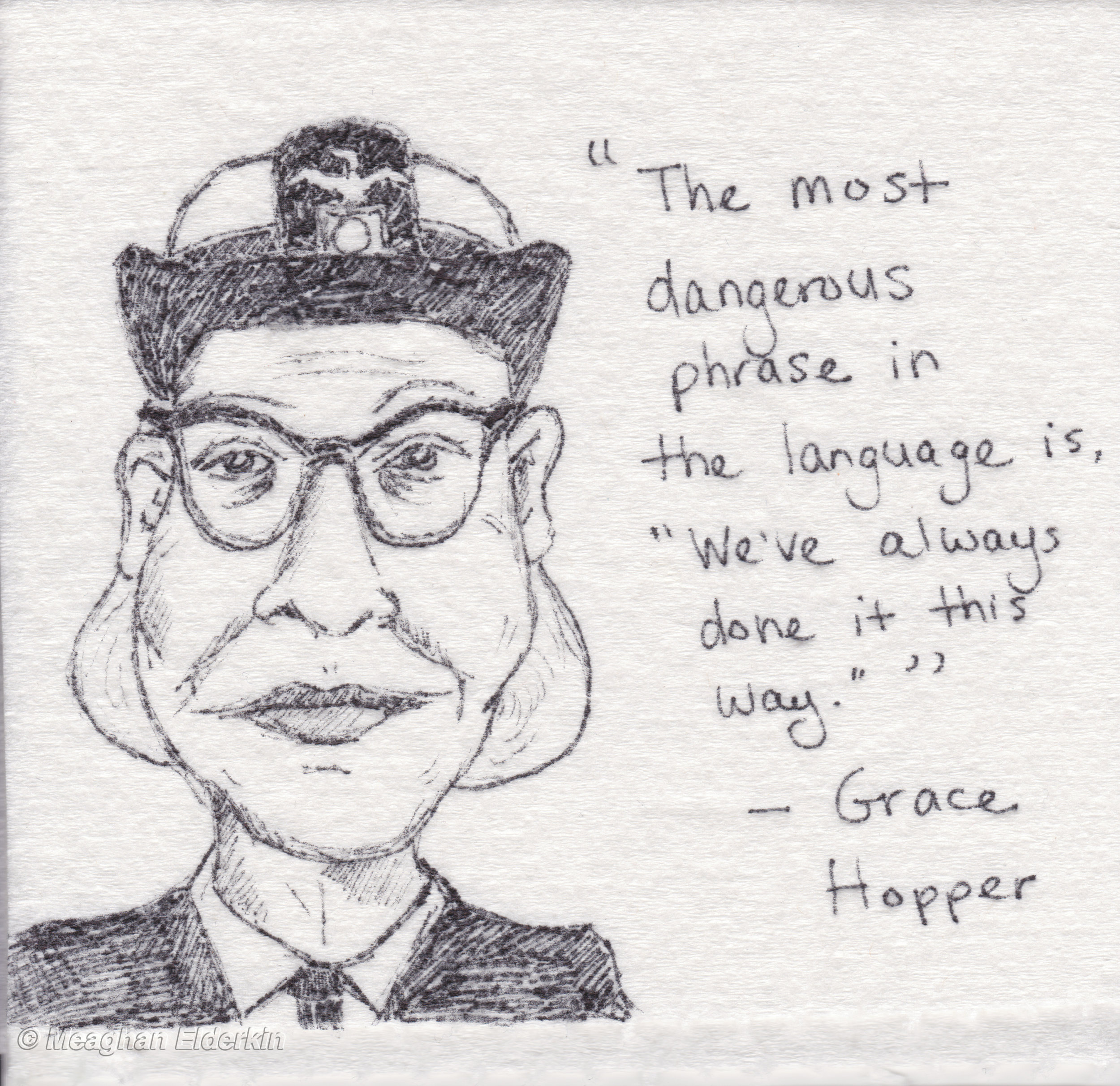 Grace Hopper -  American computer scientist and United States Navy Rear Admiral