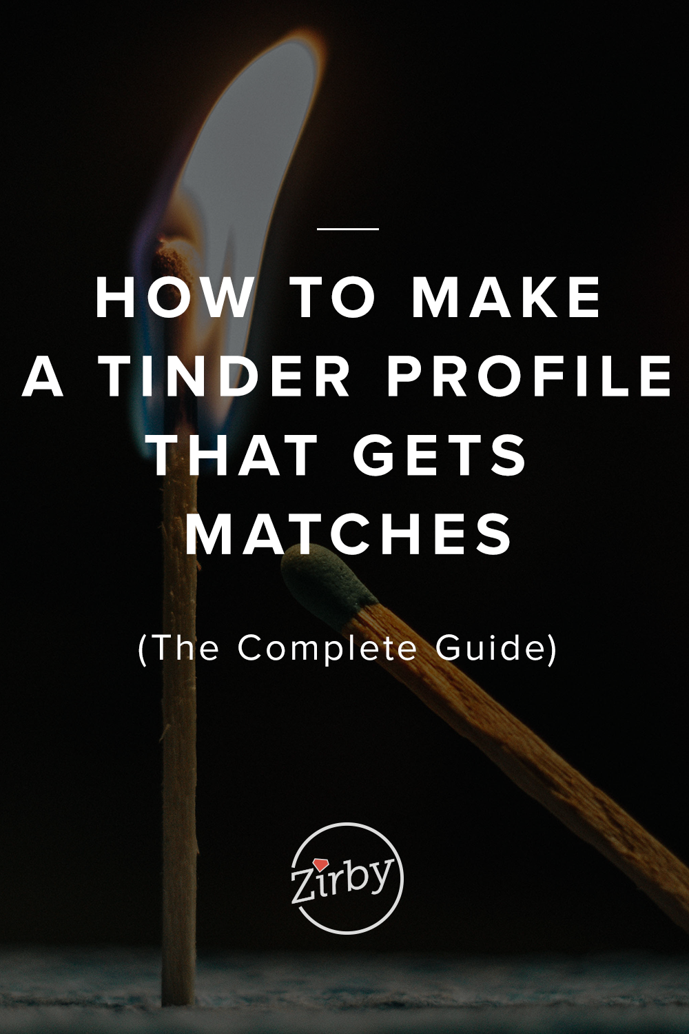 How to Make a Tinder Profile that Gets Matches | Zirby