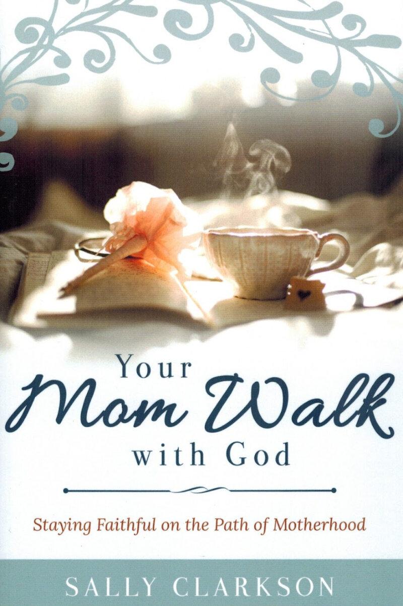 Your Mom Walk with God 800pw.jpg