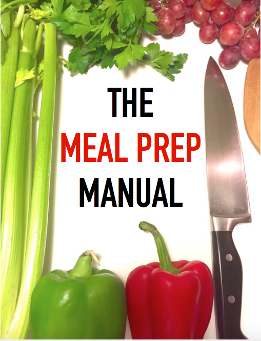 Click on the photo to purchase The Meal Prep Manual. A collection of 30 recipes specifically designed for meal prepping!