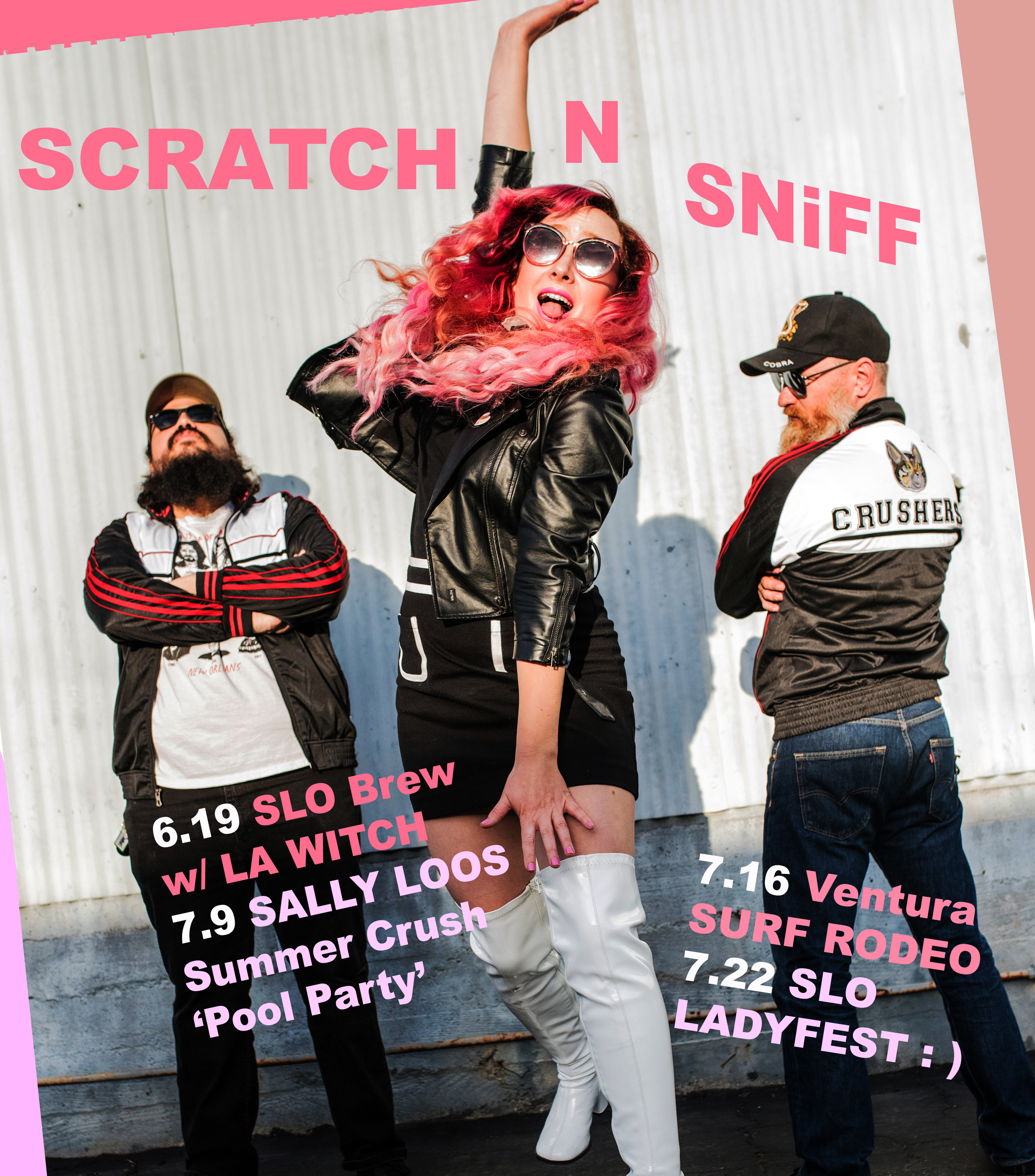 Scratch N Sniff Summer Dates Announced!   SLO Brew with LA WITCH // 21+ // Free //  Event Page   Sally Loo's Summer Crush Pool Party // All Ages // Free //  See pics from last year  //  Save the Date   Ventura Surf Rodeo // All Ages //  Tickets  //  See Pics from last year   SLO Lady Fest // All Ages // Details TBA