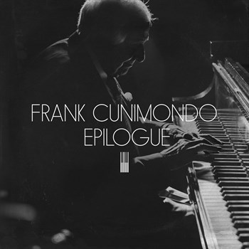 Frank Cunimondo - Epilogue   $120 - $10 monthly Recurring gift, $120 one-time giftPittsburgh-bred Pianist Frank Cunimondo has had a long and storied career, as a performer and teacher. His playing has taking him on the road with the Billy May Orchestra and on national television with the Tonight Show with Johnny Carson in the 1960's. This new release features Frank at his harmonically adventurous best.Joined by the talents of Roger Humphries and Thomas Wendt on drums and bassists Patrick Crossley, Paul Thompson and Dwayne Dolphin, this project from MCG Jazz is a must-have new release for fans of jazz, Pittsburgh and great music.Selections include Strollin'; Body and Soul; Con Alma; Giant Steps; On Green Dolphin Street; and a revsitiation to the tune Frank played for Johnny Carson on TV, Stella by Starlight.FMV $12