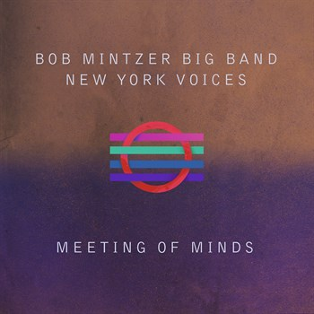 Bob Mintzer Big Band & New York Voices - Meeting of Minds  $120 - $10 monthly Recurring gift, $120 one-time giftThe Bob Mintzer Big Band and the New York Voices teamed up with MCGJazz for this new release featuring fresh new arrangements of jazz standards and tunes from the great American Songbook. The writing and arranging of Saxophonist and composer arranger Bob Mintzer fuses with vocalist and arranger Darmon Meader for a joyous big band and vocal jazz experience of four-part vocal harmony and stunning big-band interplay.Tunes include: Autumn Leaves; I Concentrate On You; I Want To Be Happy; I Get Along Without You Very Well; The Way You Look Tonight; You Go To My Head; Old Devil Moon; Weird Blues; Speak Low; I'll Remember April (5:29)FMV $12