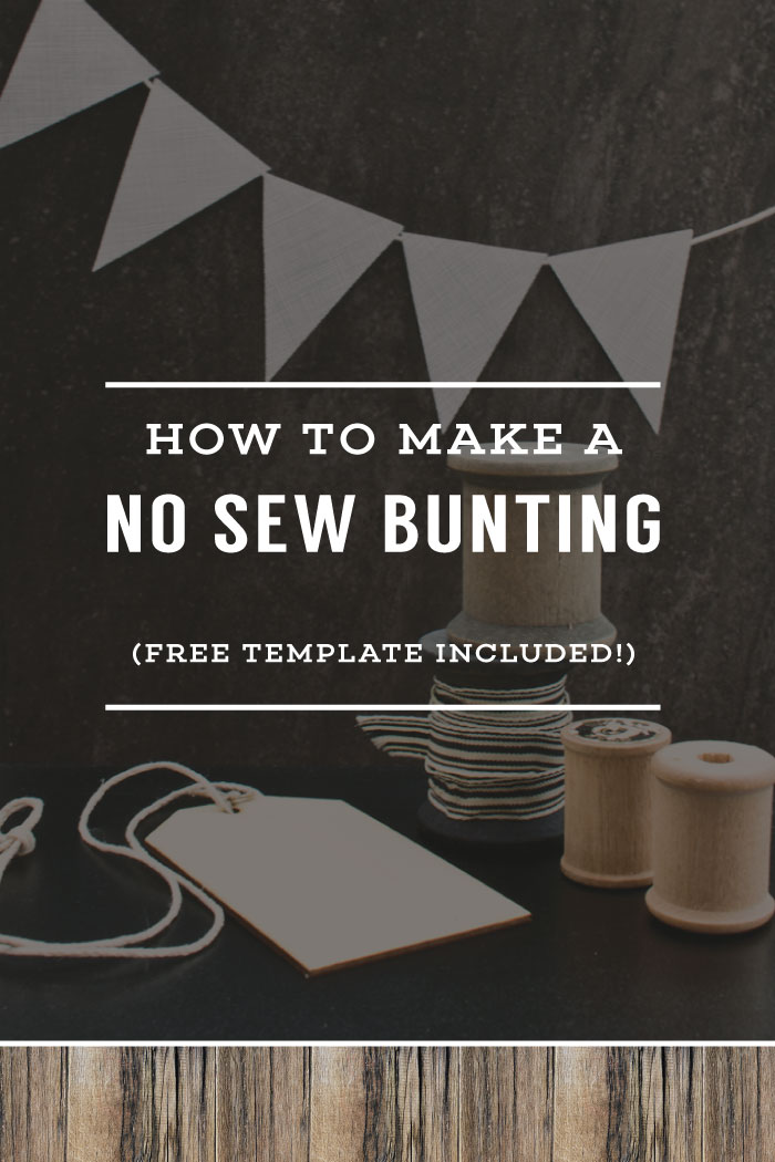 How To Make A No Sew Bunting - includes a free template! | by Planq Studio