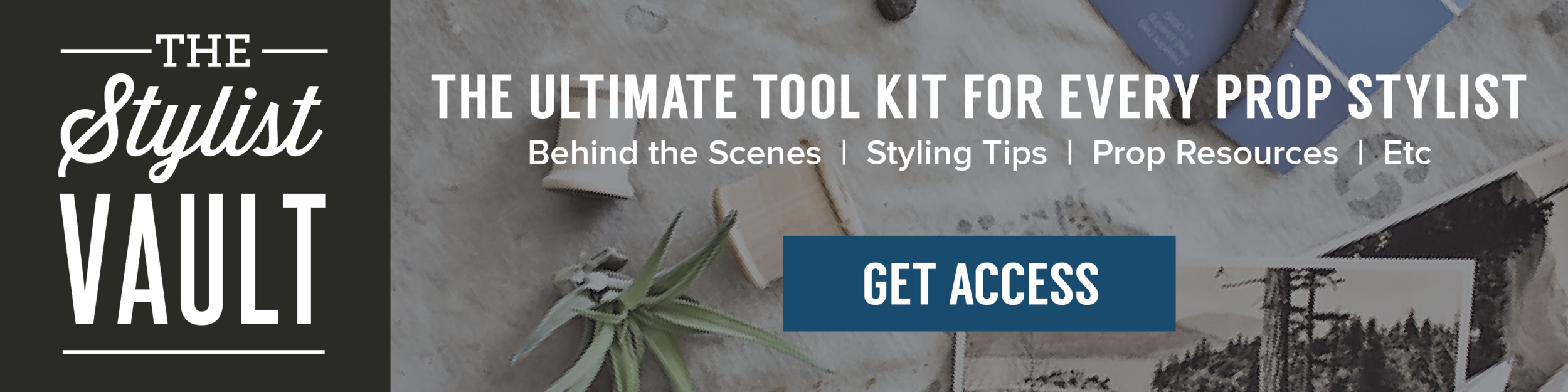 The Stylist Vault: The Ultimate Tool Kit For Every Prop Stylist | Planq Studio | resource library, freebies, styling tips, photo styling, prop styling, brand photography, visual marketing