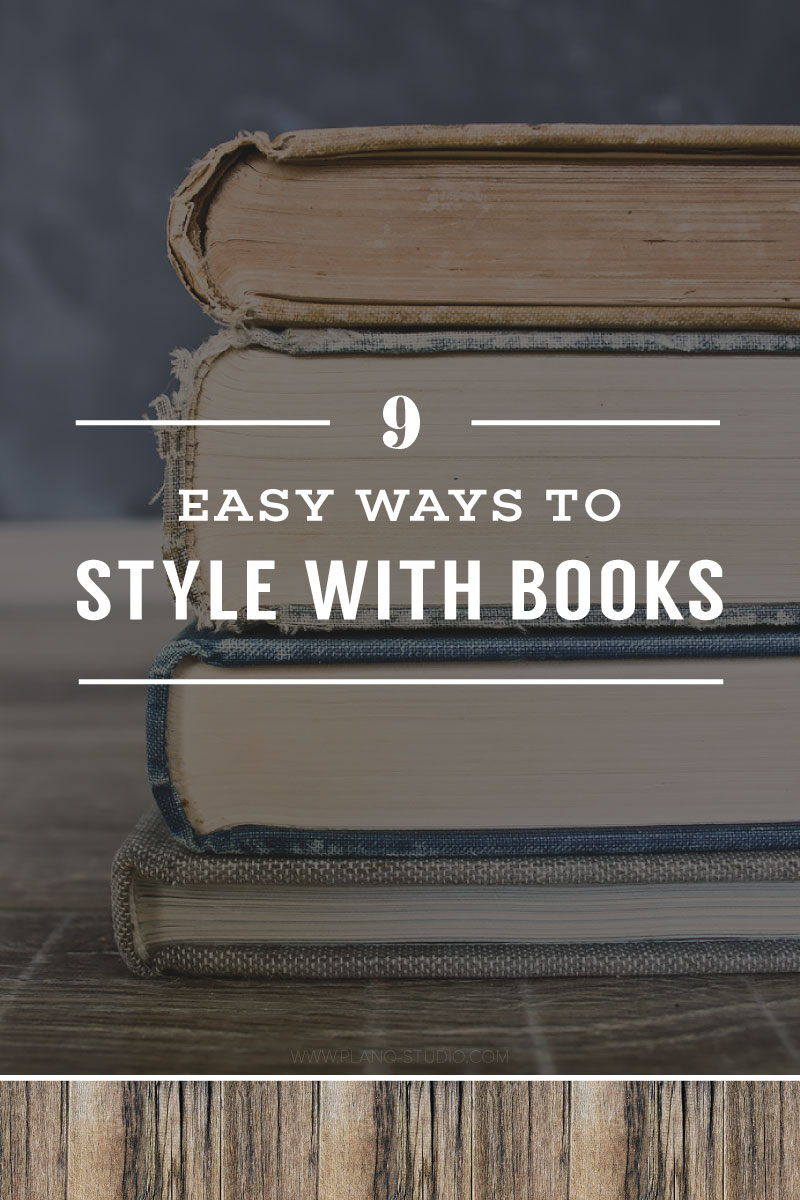 5 Easy Ways To Style With Books | Planq Studio | interior styling, prop styling, photo styling, brand photography, blog photography, interior design