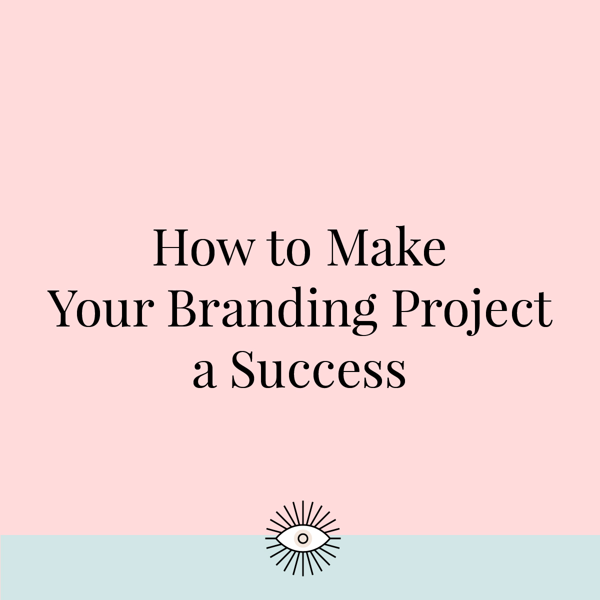 How to make your branding project a success