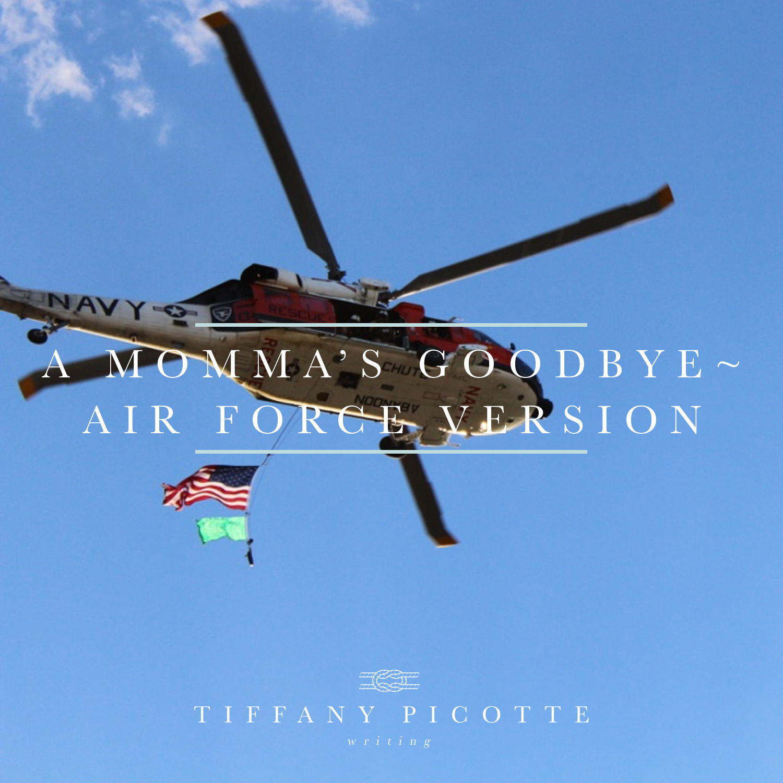A mommas goodbye Air Force Version.jpg