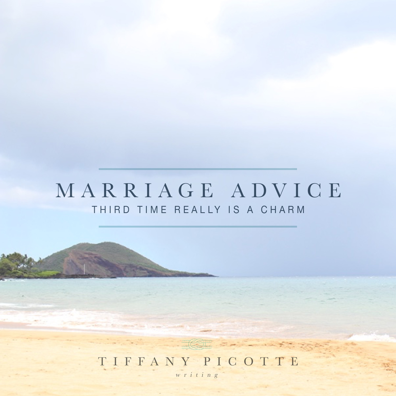 Marriage Advice third time charm.jpg