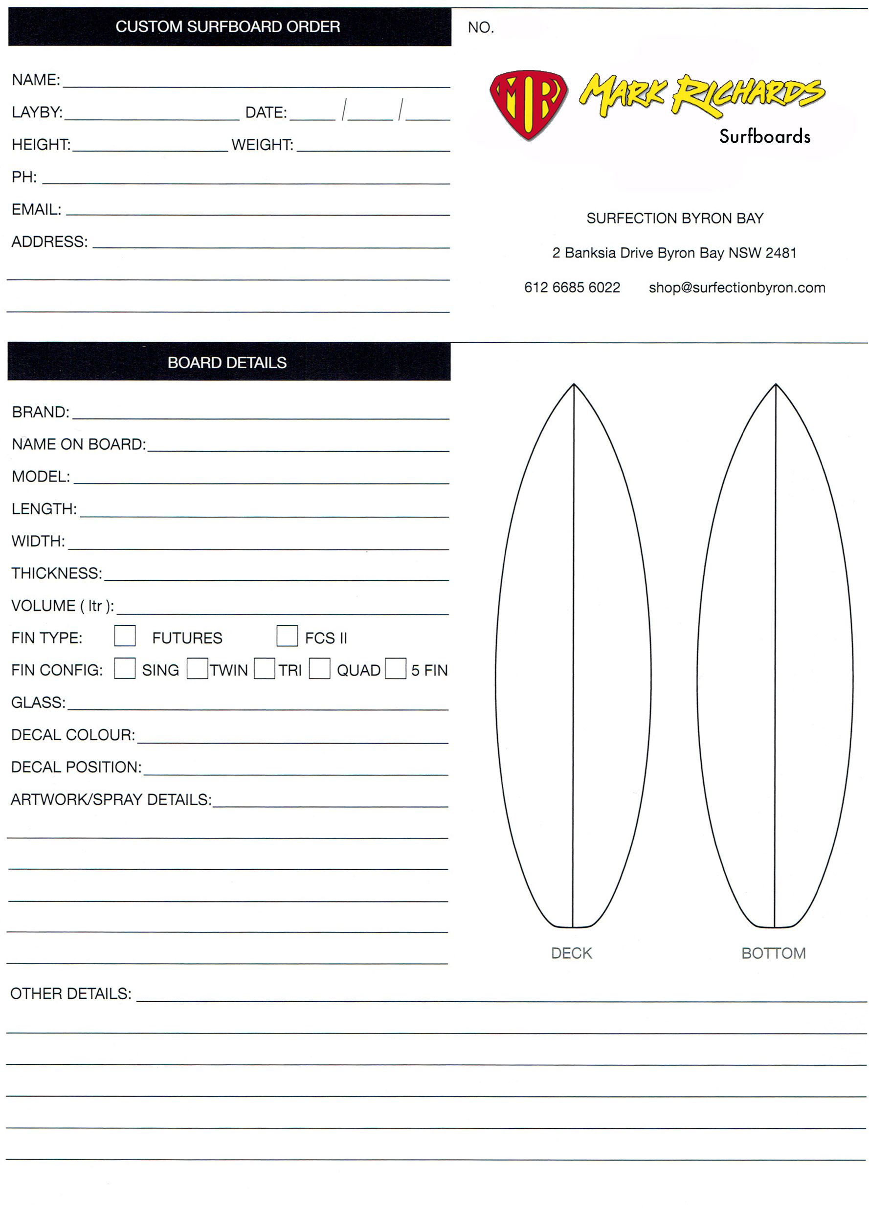 Fill out a custom order form - to get a quote on your own Mark Richard's Surfboard