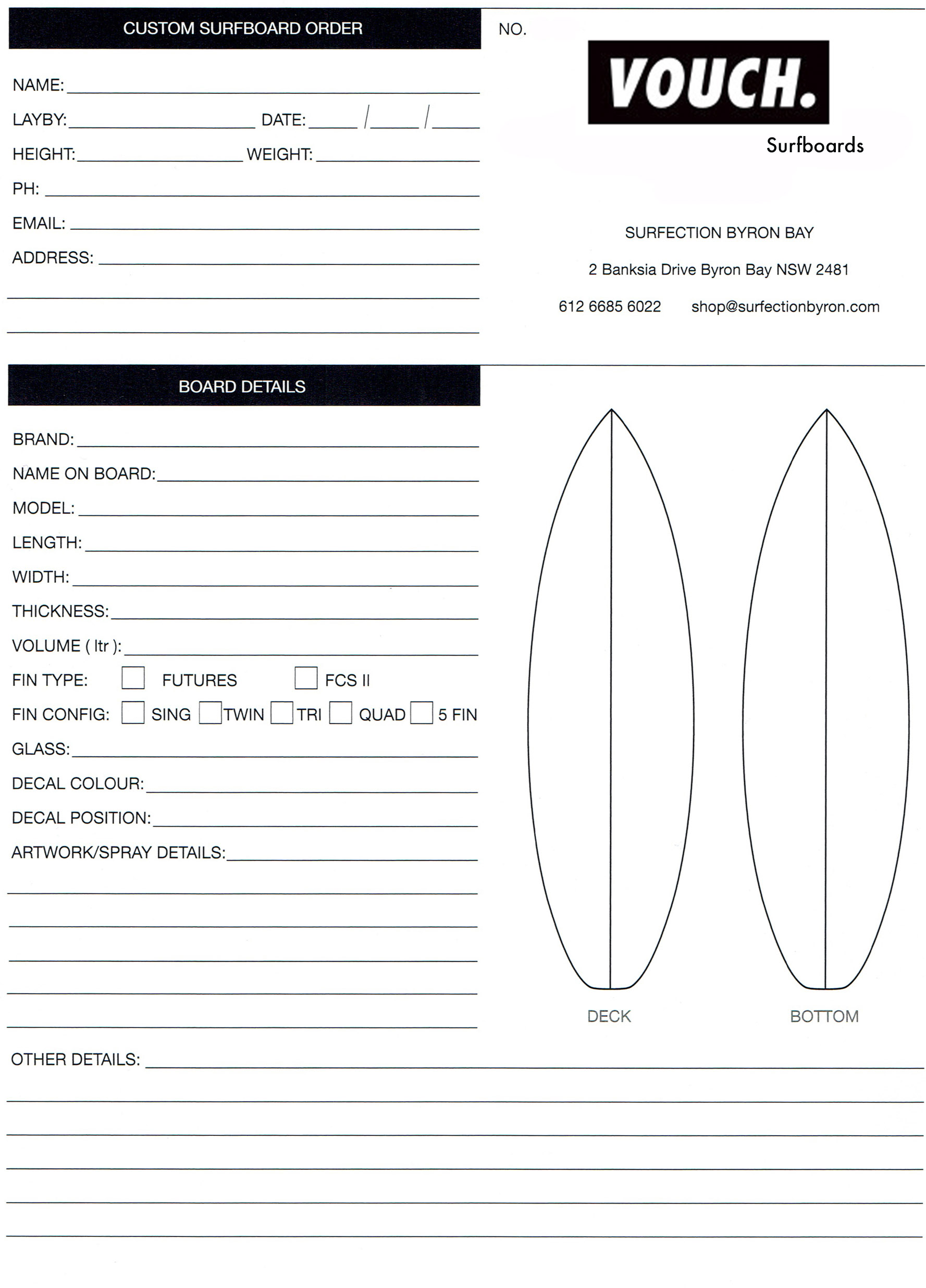 Fill out a custom order form - to get a quote on your own VOUCH Surfboard