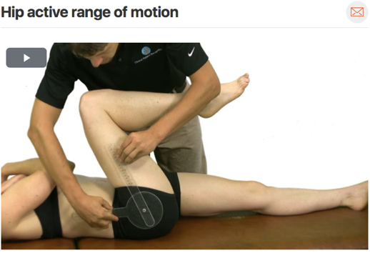 A good clinical measure to take would be active and passive range of motion of the hip. Hip internal rotation and hip flexion are often limited by 15 degrees when compared to the non-painful side. ( Click image to watch 1-2 minute video )
