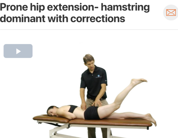 Often times, patients with a history of hamstring strains tend to exhibit hamstring dominance. Checking activation sequence and quality can help the therapist determine if the hamstrings are being over-utilized and the gluteal muscles are being under-utilized. If hamstring dominance is present gluteal activation in the future will be key! ( Click image to watch 1-2 minute video )