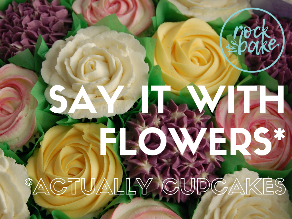 SAY IT WITH FLOWERS ROCK THE BAKE.png