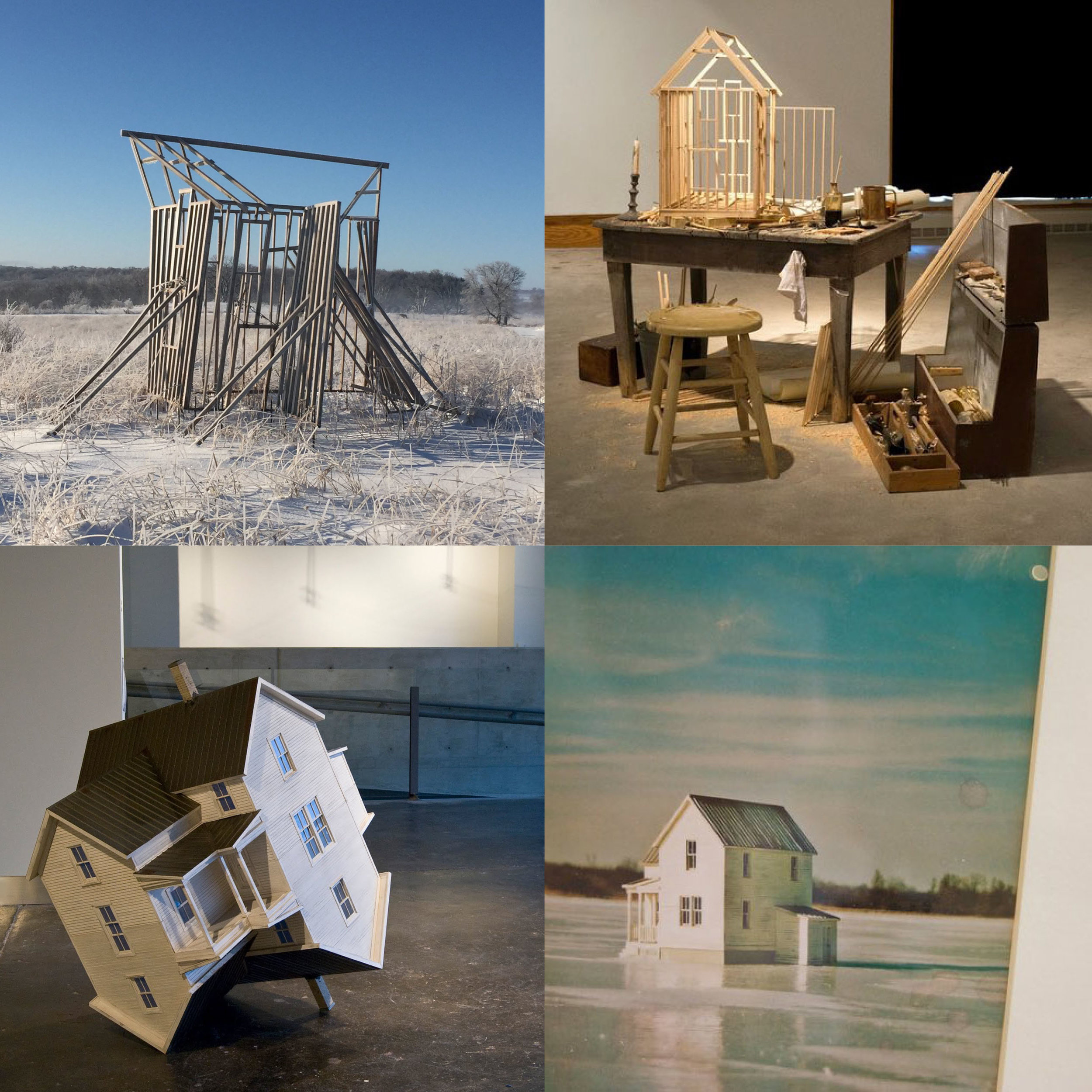 A lineage of sculptures leading to  Skew , from our portfolio (left to right, top to bottom):  A Tenuous Framework , post-weathering, on the Ripon College prairie;  Vignette , a scale-model and film set;  Reaction , a house with no foundation;  The End of the Line , an aged, framed picture of a scale-model farmhouse, photographed  in situ on a frozen Wisconsin lake.