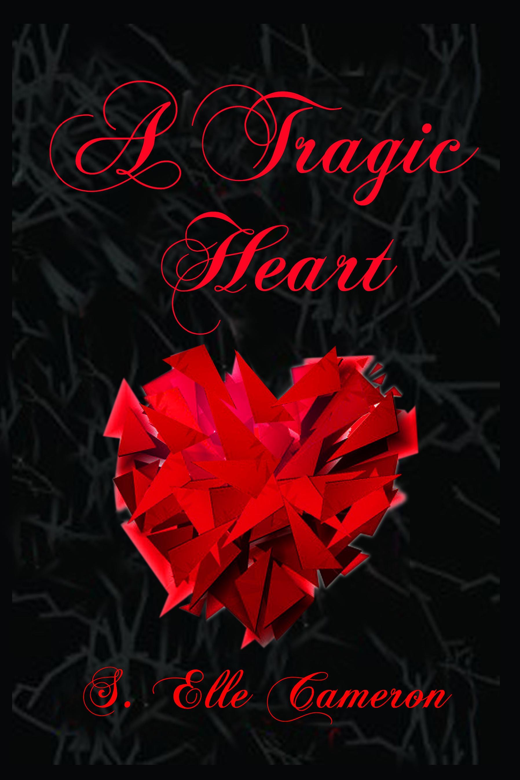 A Tragic Heart (Part 1 of A Tragic Heart Series)