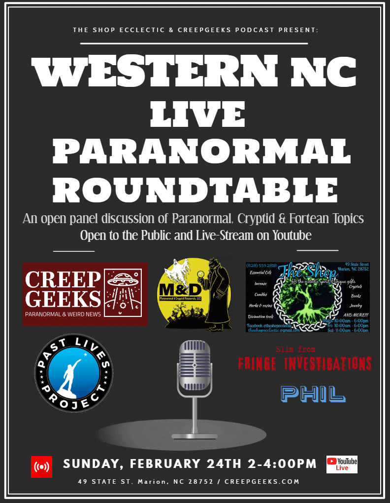 I've been invited to take part in the first Western NC Paranormal Roundtable, February 24th from 2-4. This event will be live streamed and features my friends from CreepGeeks, M and D Investigations and the Fringe Investigations folks.