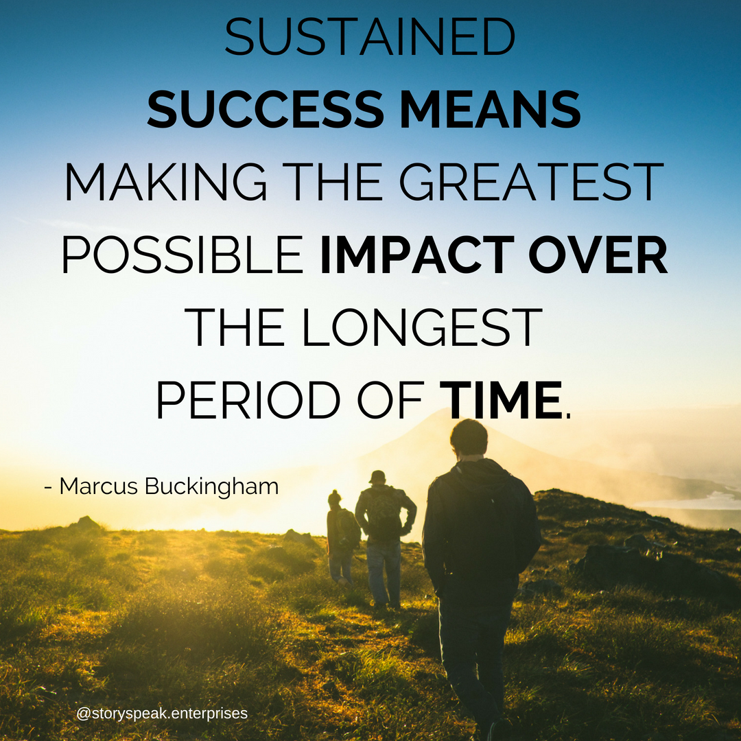 Sustained success means making the greatest possible impact over the longes period of time..png