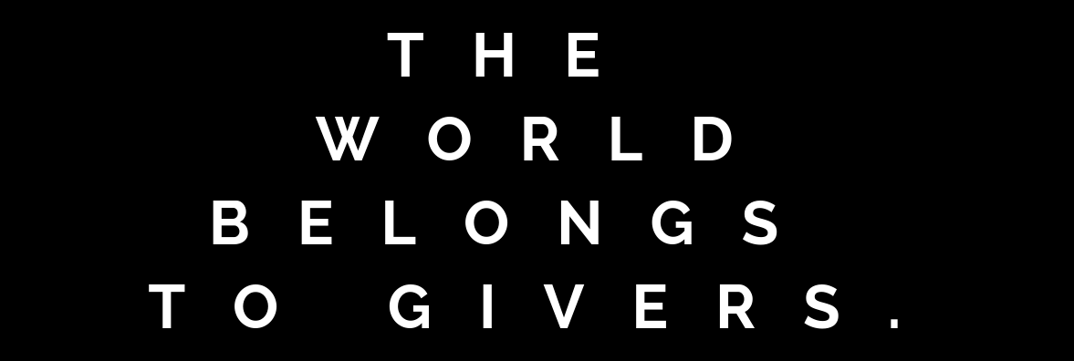 THE WORLDBELONGS TO GIVERS (1).png
