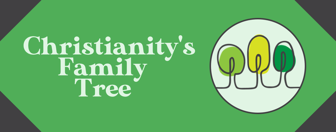 Christianity's Family Tree - Sermon Banner.png