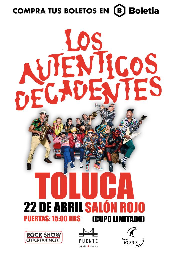 Los Auténticos Decadentes en Toluca | 22 de Abril 2018 | Salón Rojo