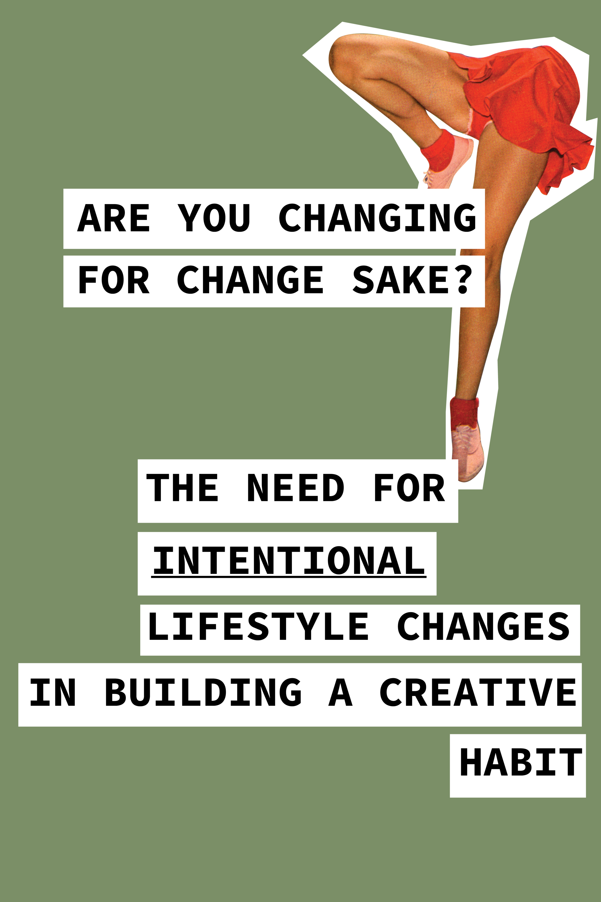 The Need For Intentional Lifestyle Changes In Building A Creative Habit