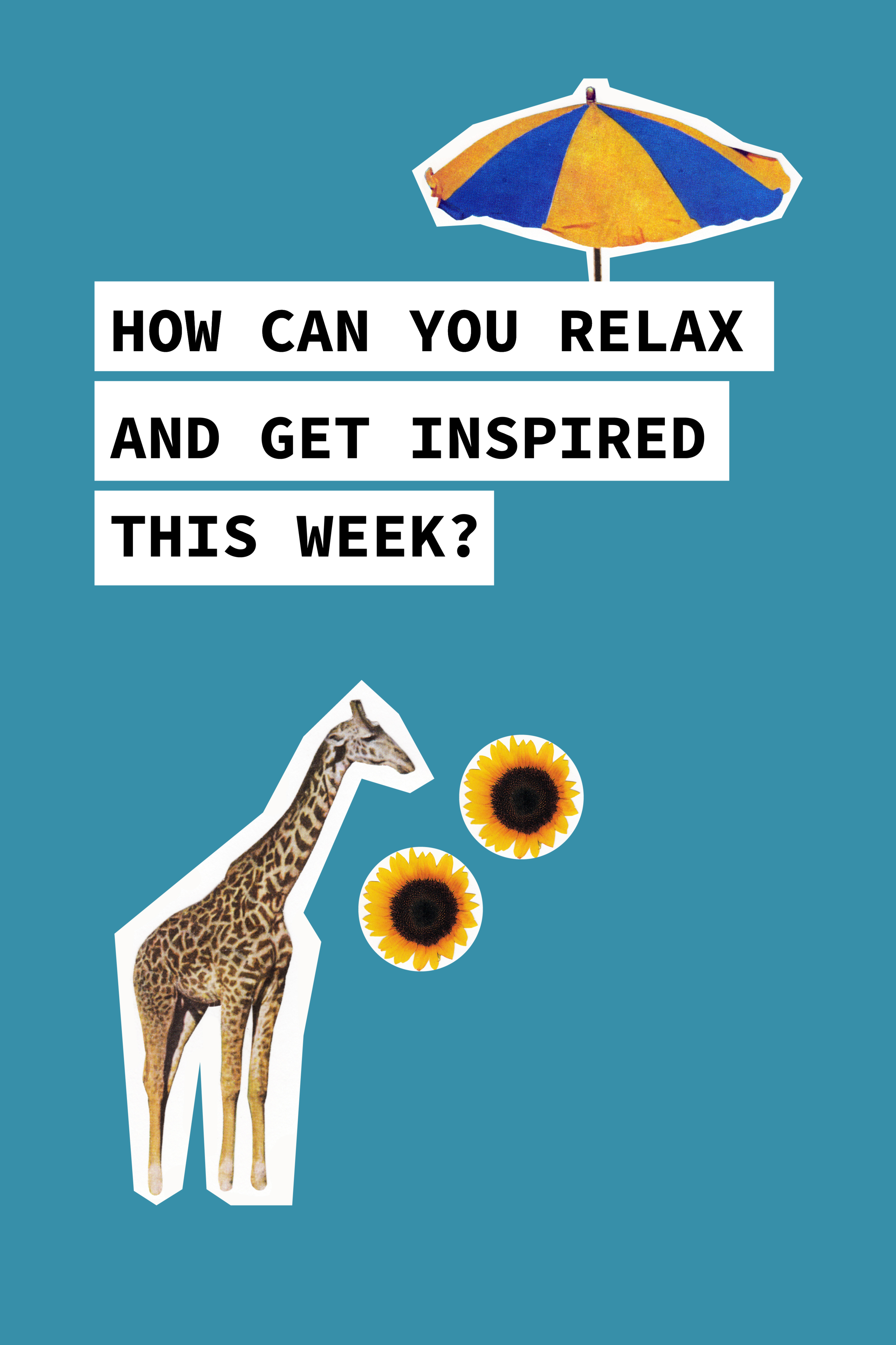 How Can You Relax And Get Inspired This Week?