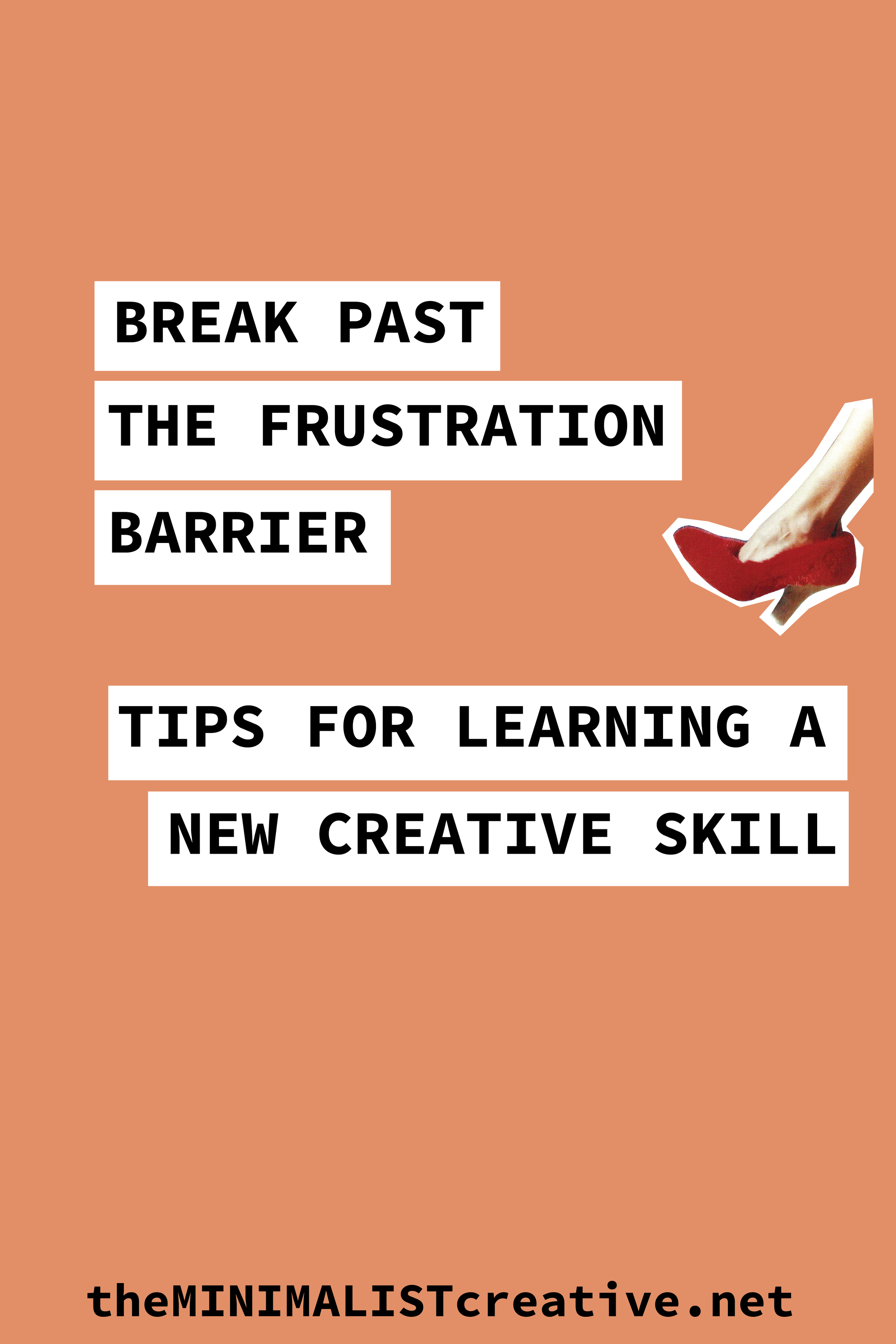 Break Past The Frustration Barrier: Tips For Learning a New Creative Skill