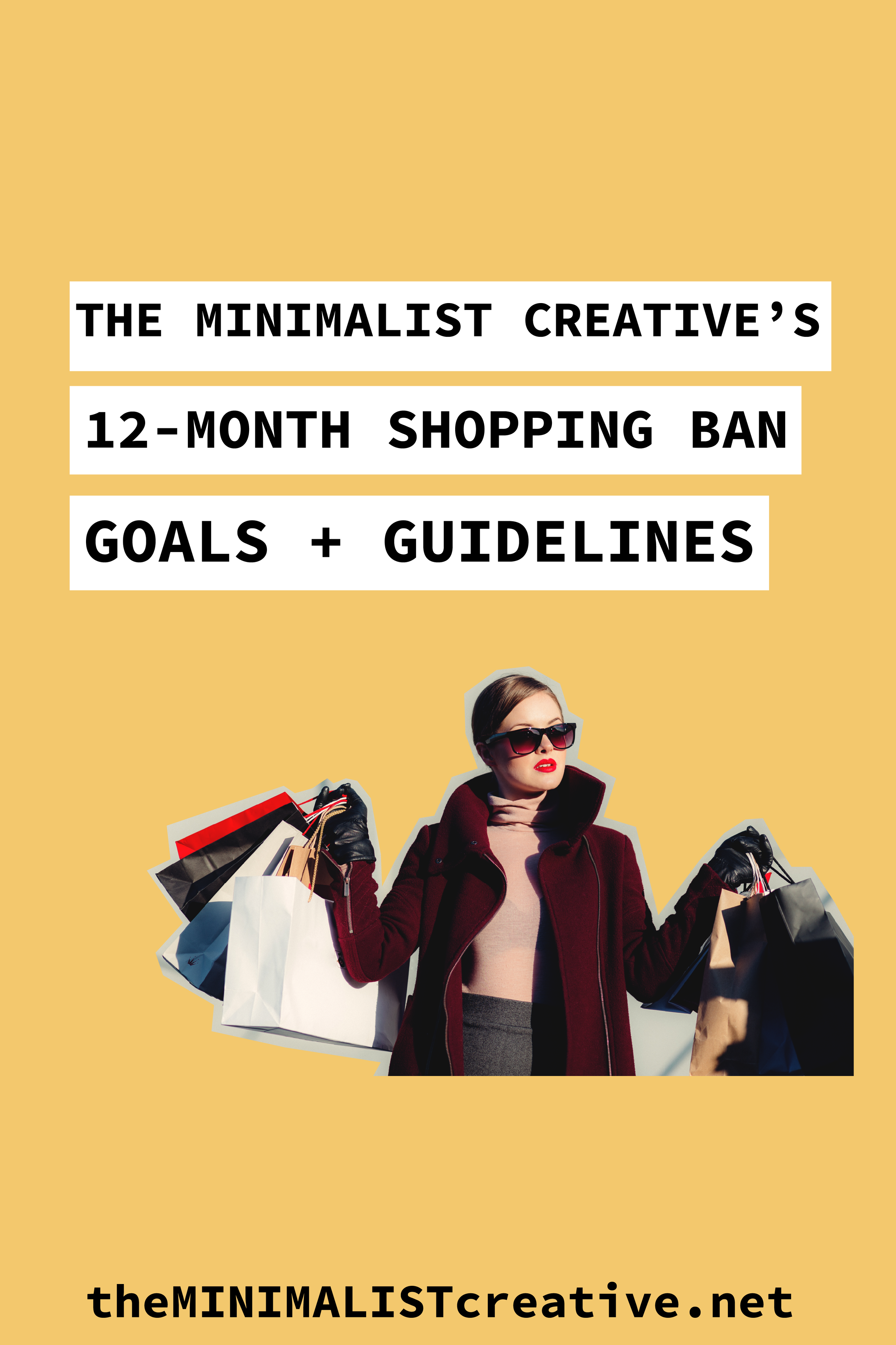 The Minimalist Creative's 12 Month Shopping Ban: Goals and Guidelines