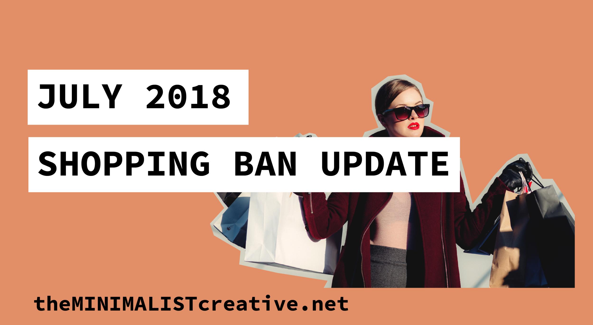 July 2018 Shopping Ban Update