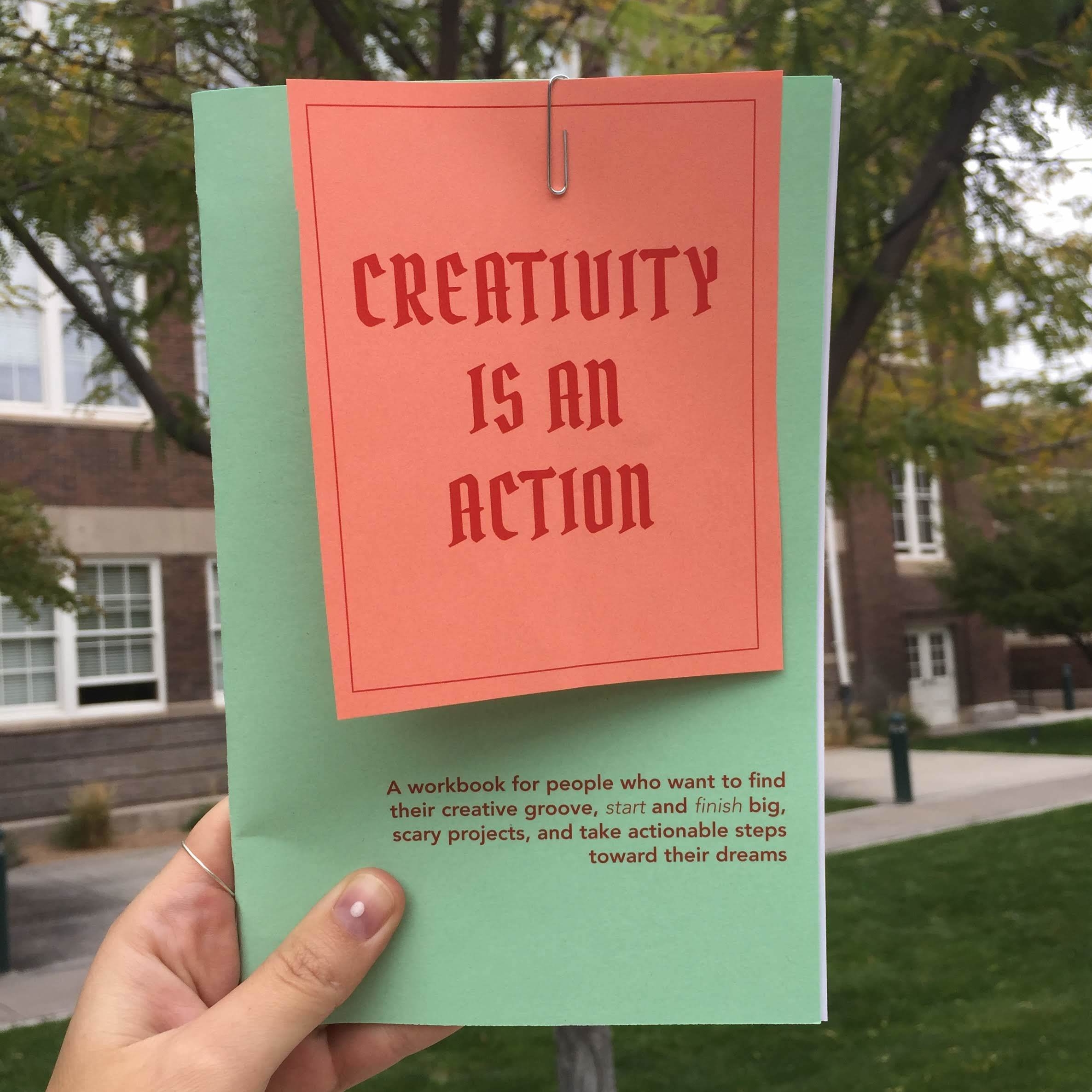 Creativity is an action