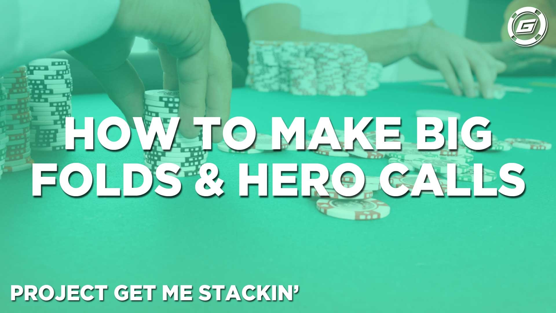 How To Make Big Folds And Hero Calls - LESSON #4