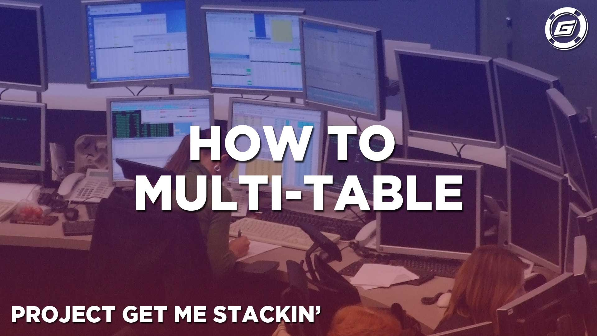 How To Multi-Table Online Poker - LESSON #7