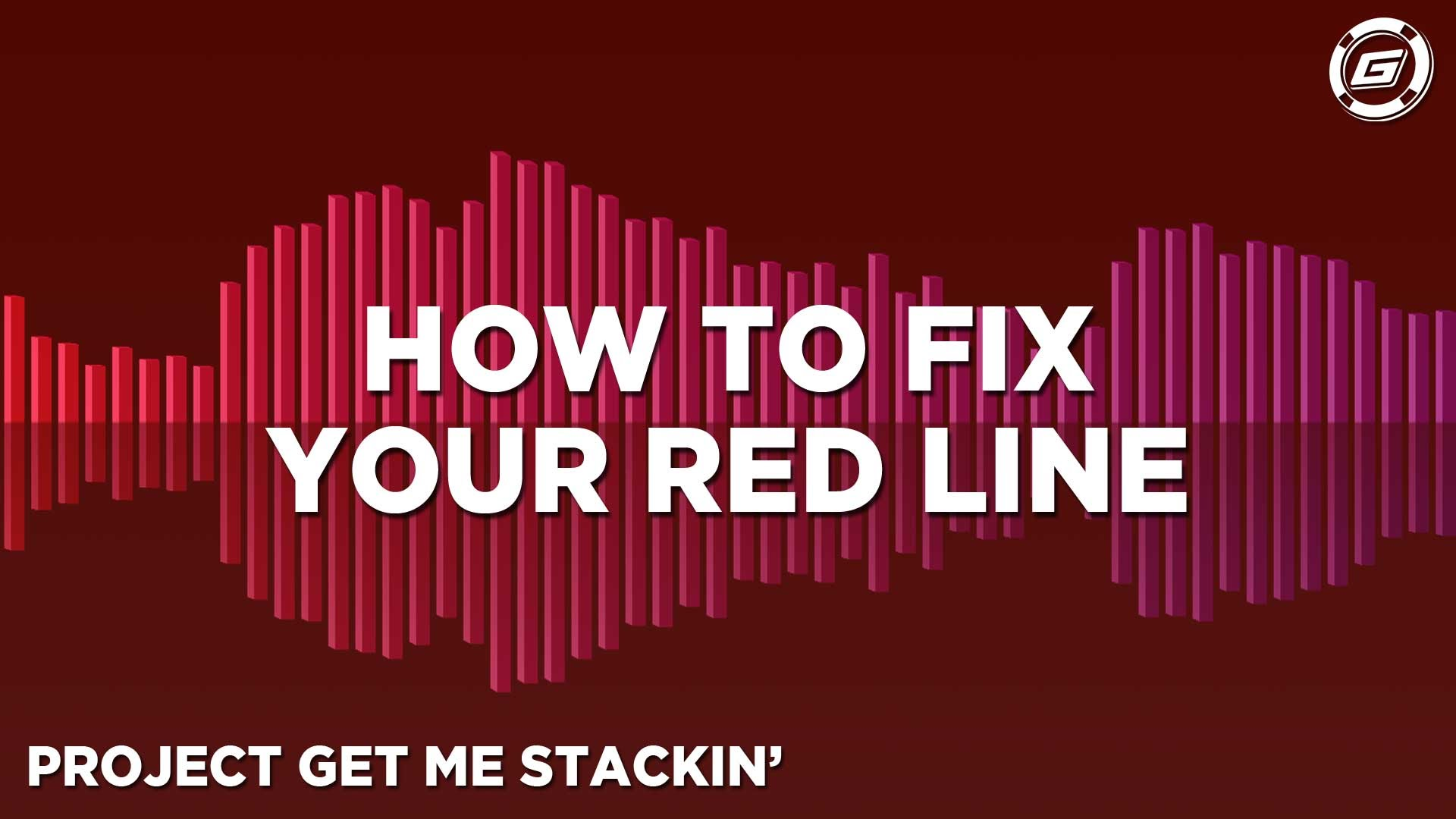 How To Fix Your Red Line - LESSON #11