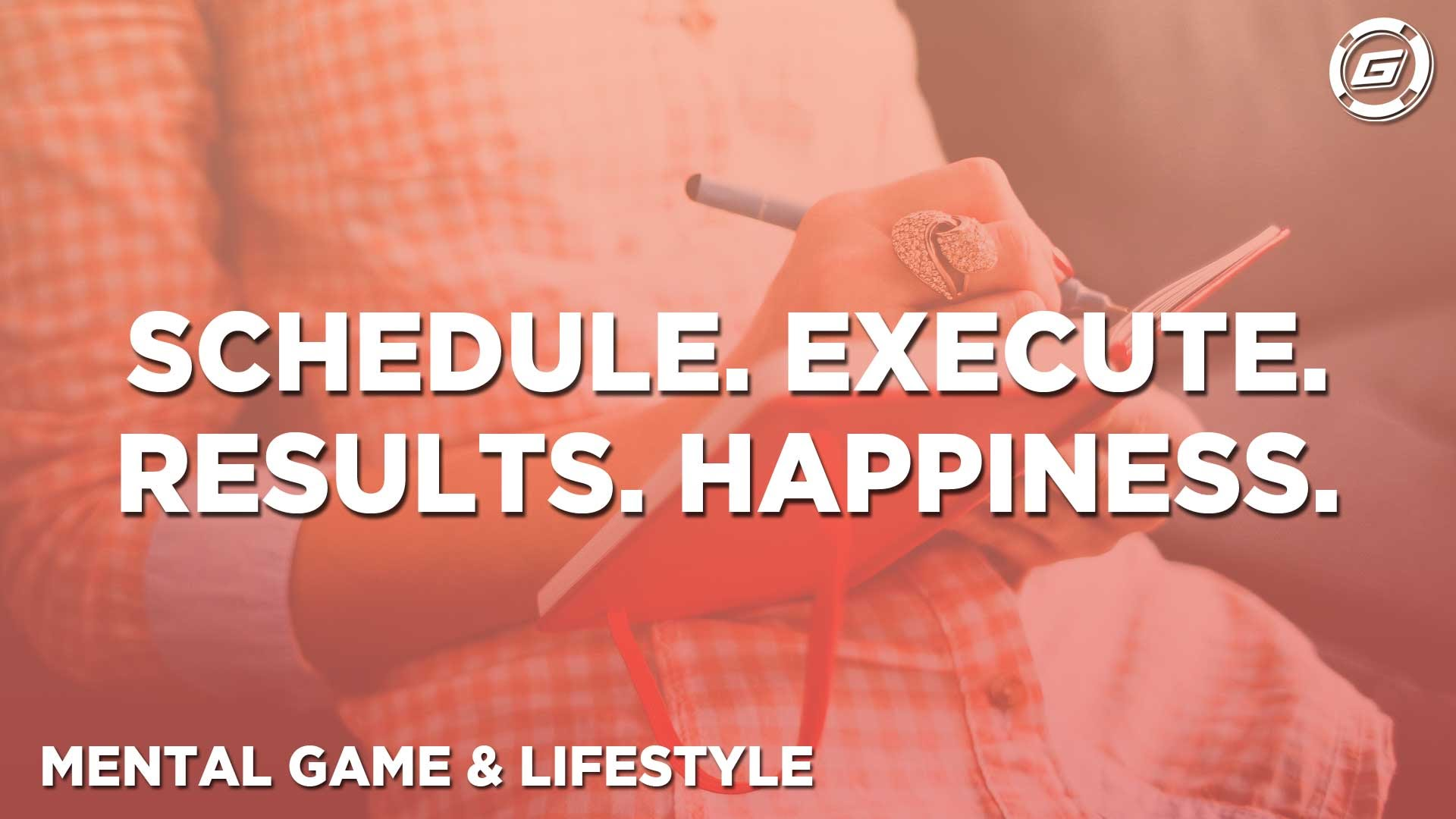 Secrets To Success: Schedule + Execution = Happiness - LESSON #5