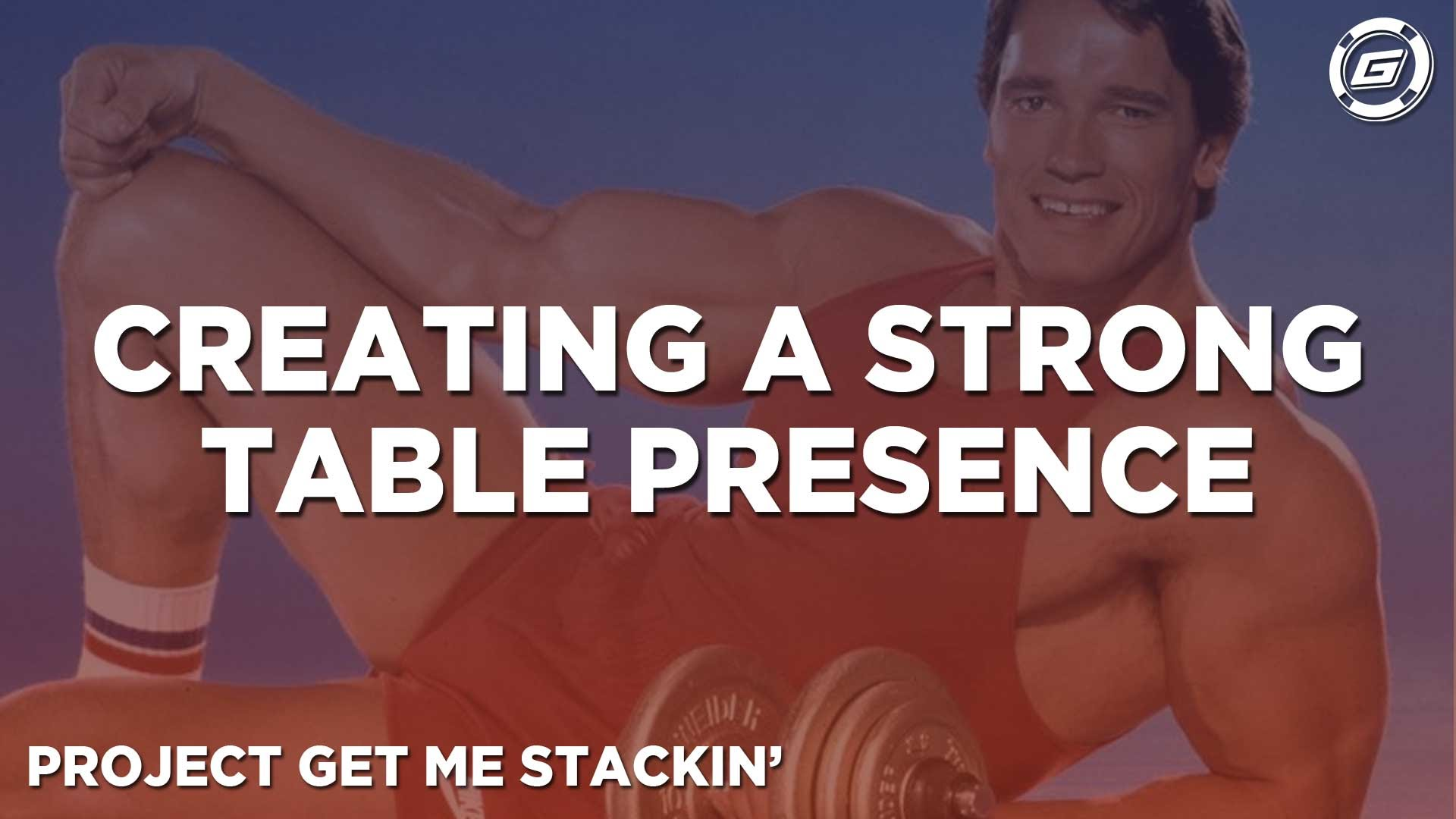 Creating A Strong Table Presence - LESSON #4