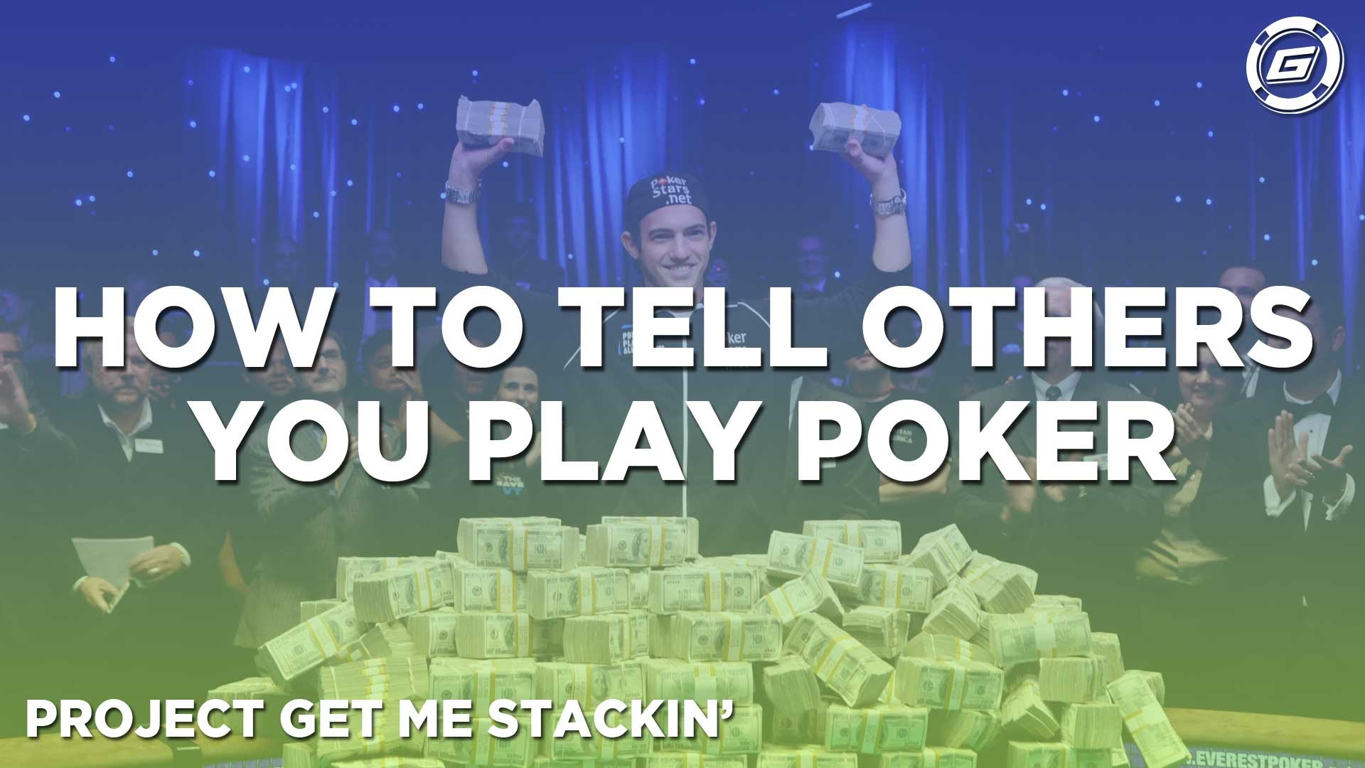How To Tell Family & Friends You Want To Pursue Poker - LESSON #7