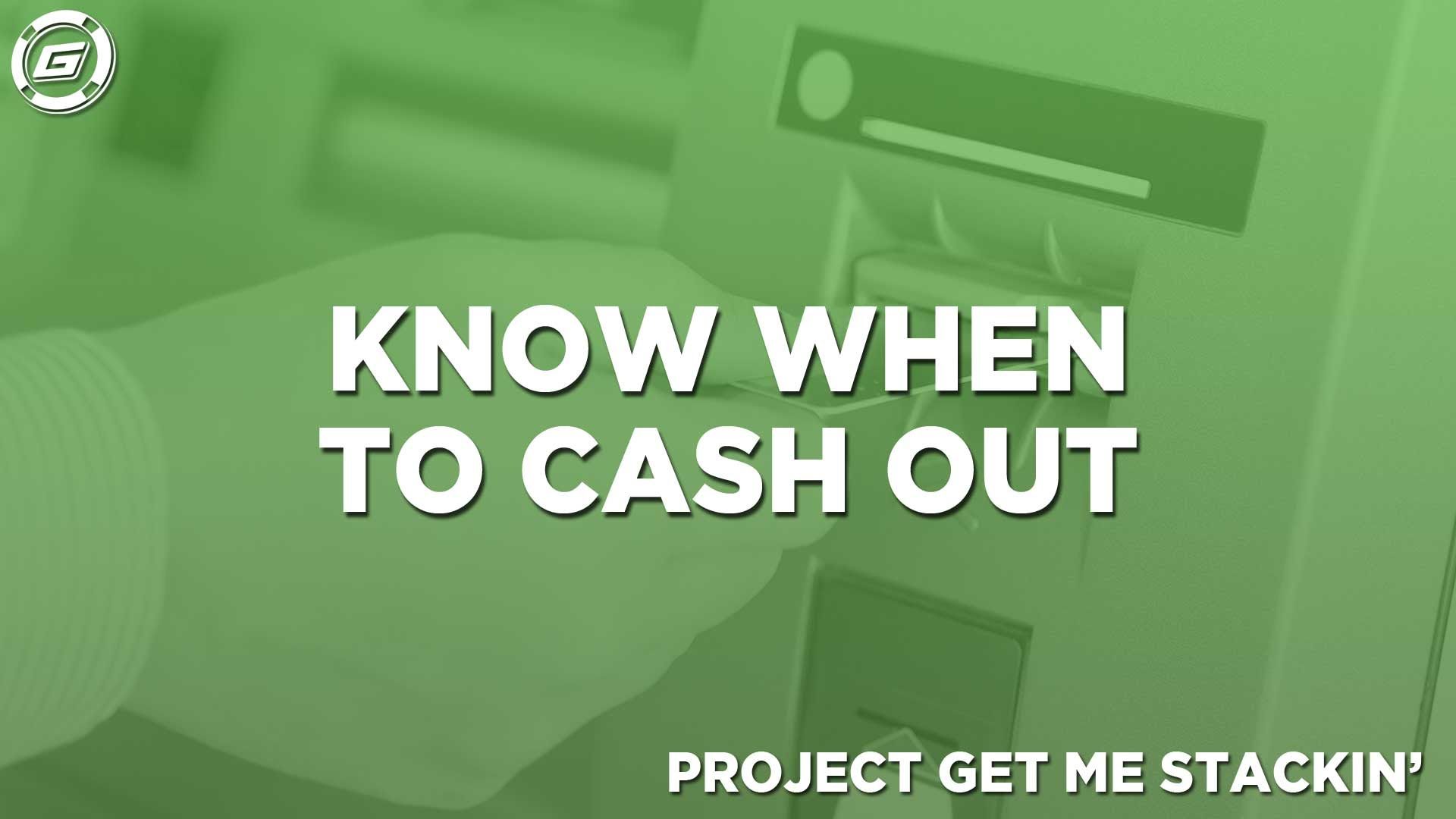 Know When To Cash Out - LESSON #10
