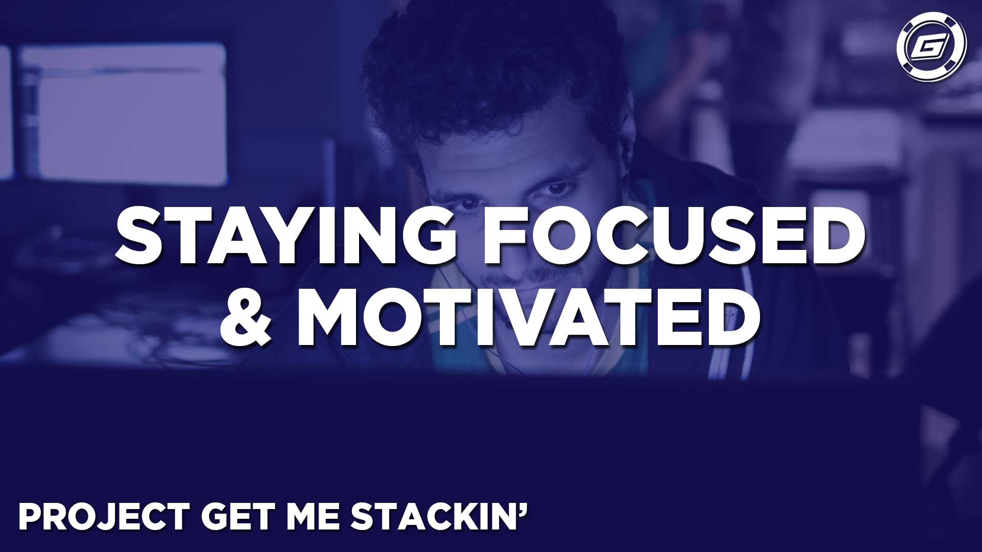 Maintaining Your Motivation To Play Poker - LESSON #7