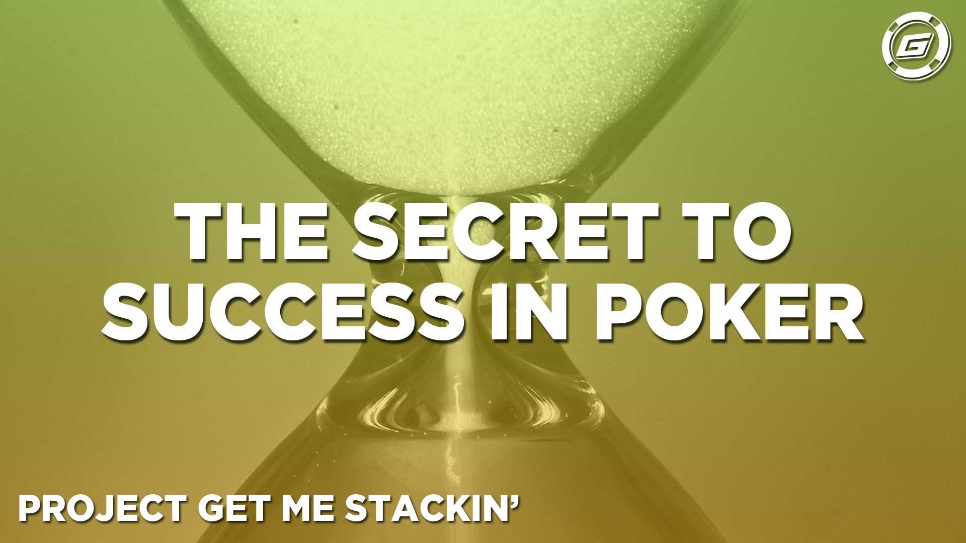 The Secret Ingredient To Success In Poker - LESSON #9