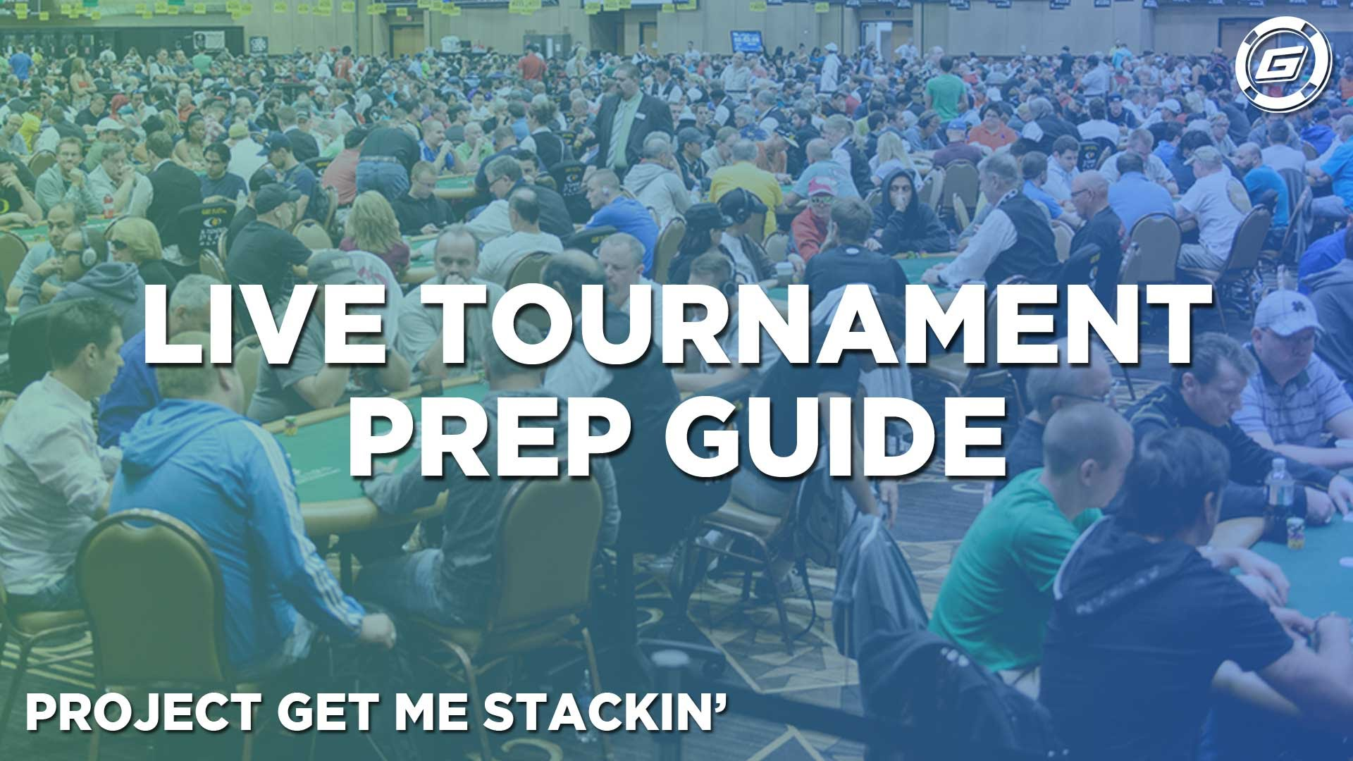 Live Poker Tournaments Preparation Guide - LESSON #9